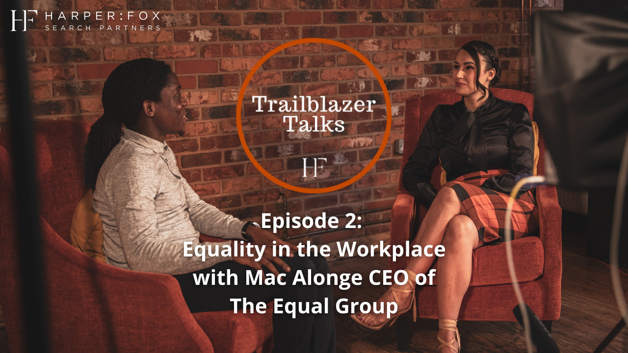 Equality in The Workplace - Trailblazer Talks Episode 2